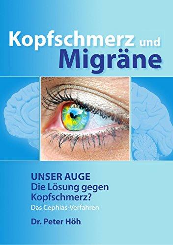 Kopfschmerz und Migräne Unser Auge Die Lösung gegen Kopfschmerz?: Das Cephlas-Verfahren