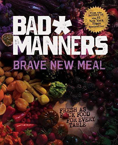 Brave New Meal: Fresh as F*ck Food for Every Table: A Vegan...