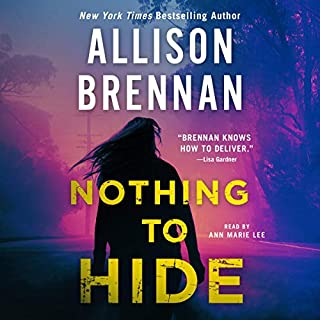 Nothing to Hide     Lucy Kincaid, Book 15              Written by:                                                                                                                                 Allison Brennan                               Narrated by:                                                                                                                                 Ann Marie Lee                      Length: 12 hrs and 48 mins     Not rated yet     Overall 0.0