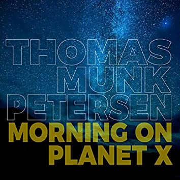 Morning on Planet X