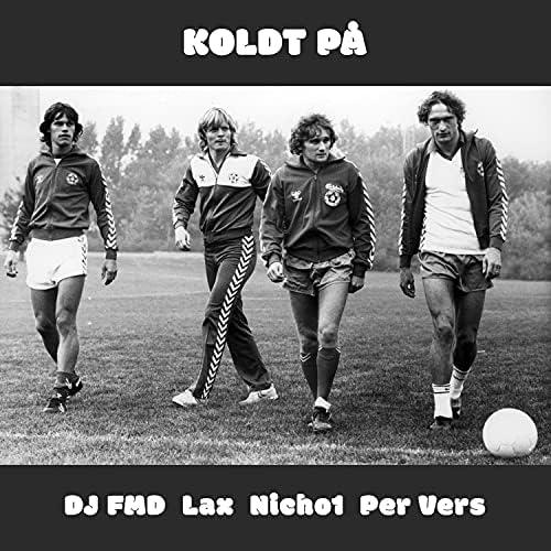 DJ FMD feat. Per Vers, Lax & Nicho1