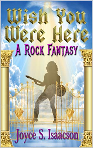 Wish You Were Here: A Rock Fantasy