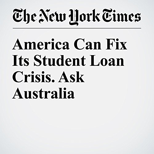 America Can Fix Its Student Loan Crisis. Ask Australia audiobook cover art