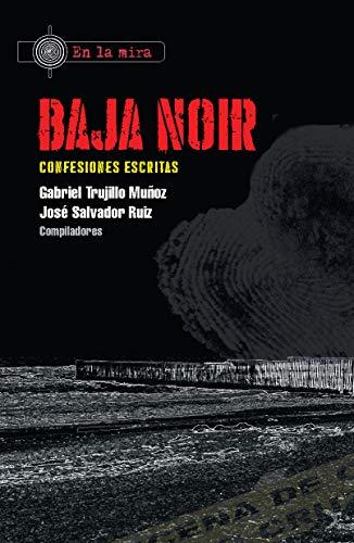 Baja Noir: Confesiones escritas (En la mira)