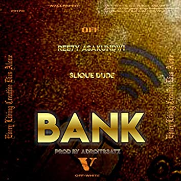 Bank (feat. Slique Dude)