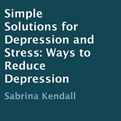 Simple Solutions for Depression and Stress audiobook cover art