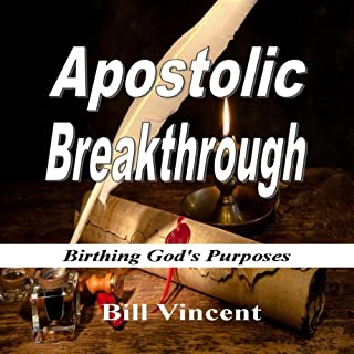 Apostolic Breakthrough: Birthing God's Purposes cover art