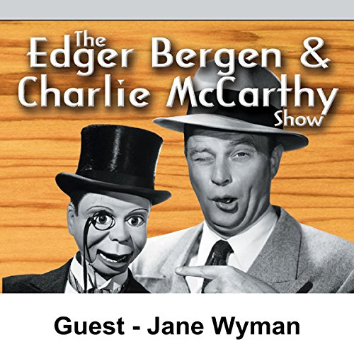 Edgar Bergen & Charlie McCarthy [Guest: Jane Wyman]  By  cover art