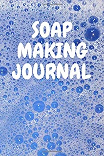 Soap making journal: Organic soap journal notebook|Natural soapmaking book|skin milk|hot process soap making books|Soapers...