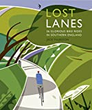 Wild Things Publishing Ltd Lost Lanes South: 36 Glorious Bike Rides in Southern England (London and the South-East)