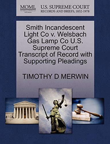 Smith Incandescent Light Co v. Welsbach Gas Lamp Co U.S. Supreme Court...