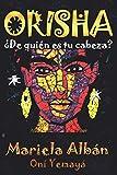 ORISHA: ¿De quién es tu cabeza?
