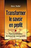 Transformer le savoir en profit - Enjeux et bénéfices du knowledge management