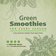 Green Smoothies for Every Season by Kristine Miles (2013-04-25)