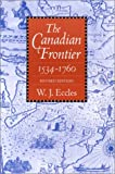 The Canadian Frontier, 1534-1760 (Histories of the American Frontier)