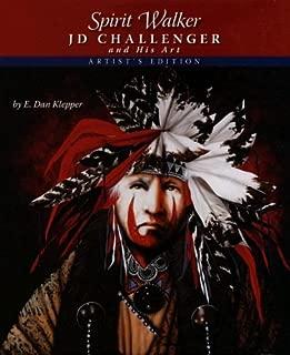 Spirit Walker: J D Challenger and His Art