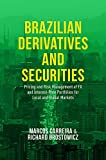 Brazilian Derivatives and Securities: Pricing and Risk Management of FX and Interest-Rate Portfolios for Local and Global Markets (English Edition)
