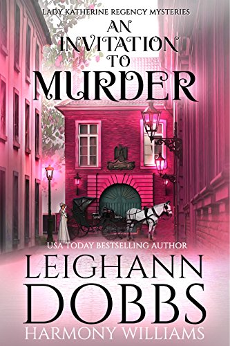 An Invitation To Murder (Lady Katherine Regency Mysteries Book 1) (English  Edition) eBook: Dobbs, Leighann, Williams, Harmony: Amazon.fr
