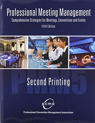 Professional Meeting Management: Comprehensive Strategies for Meetings, Conventions and Events