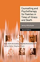Counselling and Psychotherapy for Families in Times of Illness and Death (Basic Texts in Counselling and Psychotherapy)