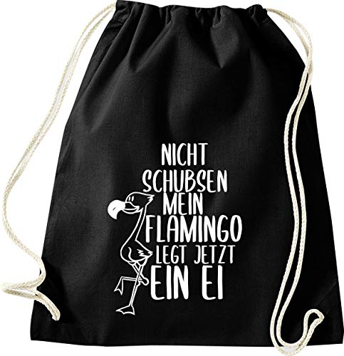 Shirtinstyle Turnbeutel, Nicht Schubsen Mein Flamingo Legt Jetzt EIN Ei, Gym Sack Tasche Beutel, Farbe Schwarz