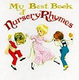 My Best Book of Nursery Rhymes (Nursery Rhyme Board Books)