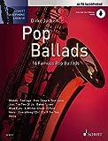 Pop Ballads: 16 berühmte Pop-Balladen. Alt-Saxophon. Ausgabe mit Online-Audiodatei. (Schott Saxophone Lounge)