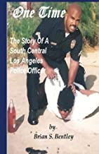 One Time: The Story of A South Central Los Angeles Police Officer