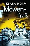 Möwenfraß: Ein Ostsee-Krimi von Klara Holm (1. April 2014) Taschenbuch