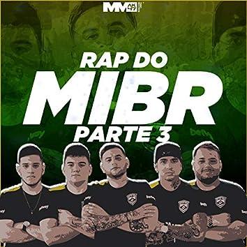 Rap do Mibr, Pt. 3