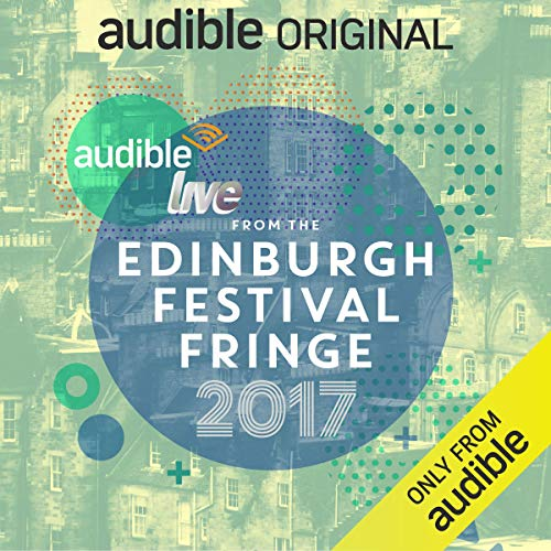 Audible Live from the Edinburgh Festival Fringe 2017 cover art