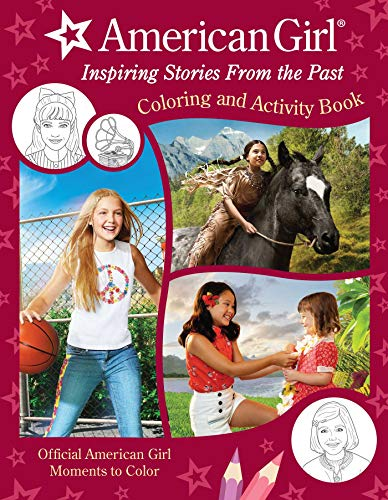 American Girl: Inspiring Stories from the Past: (Coloring and Activity, Official Coloring Book, American Girl Gifts for Girls Aged 8+)