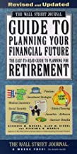 The WALL STREET JOURNAL GUIDE TO PLANNING YOUR FINANCIAL FUTURE REVISED (Wall Street Journal (Lightbulb Press))