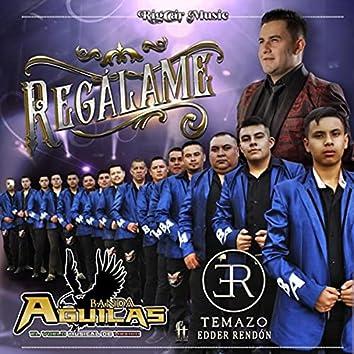 Regálame (feat. Edder Rendon Temazo)