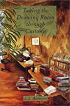 Taking the Drawing Room Through Customs: Selected Short Stories, 1970–2000
