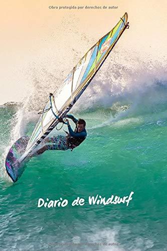 DIARIO DE WINDSURF: LLEVA UN REGISTRO DE TUS SESIONES: spot, mareas, viento, olas, tabla empleada, vela, neopreno...  Regalo original para los amantes del windsurfing.