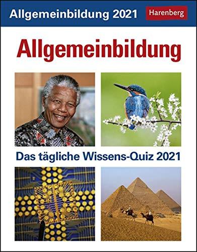 Allgemeinbildung Wissenskalender 2021 - Tagesabreißkalender zum Aufstellen oder Aufhängen - mit spannenden Fragen und Erläuterungen - Format 12,5 x 16 cm