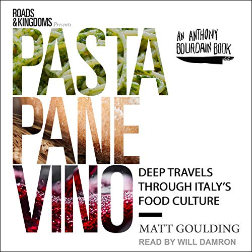 Pasta, Pane, Vino     Deep Travels Through Italy's Food Culture              By:                                                                                                                                 Matt Goulding                               Narrated by:                                                                                                                                 Will Damron                      Length: 9 hrs and 12 mins     1 rating     Overall 5.0