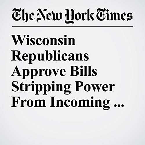 Wisconsin Republicans Approve Bills Stripping Power From Incoming Democratic Governor audiobook cover art