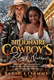 The Billionaire Cowboy's Black Queen: BWWM, Cowboy, Marriage, Billionaire Romance (Interconnected Hearts Book 1) (English Edition)