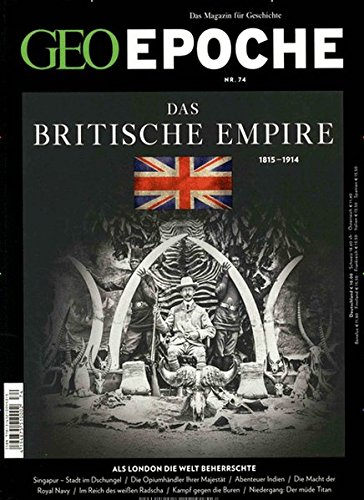 GEO Epoche / GEO Epoche 74/2015 - Das Britische Empire