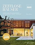 Zeitlose Häuser: In der Tradition der Moderne - Minimalistisch, klar, reduziert. 100 Jahre Bauhaus - Die Sieger des Häuser-Awards