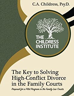 The Key to Solving High-Conflict Divorce in the Family Courts: Proposal for a Pilot Program in the Family Law Courts