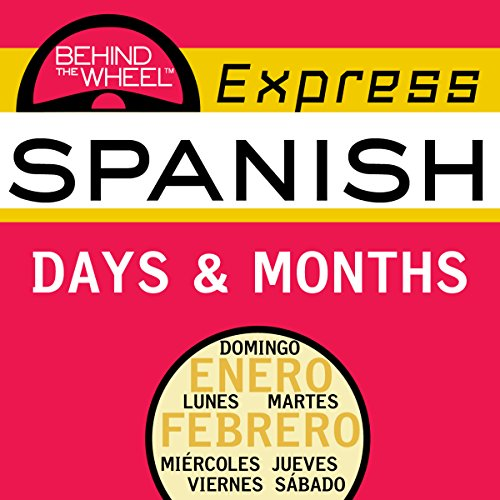 Behind the Wheel Express Spanish: Days & Months audiobook cover art