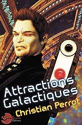 Attractions Galactiques (Agents Photoniques t. 0)