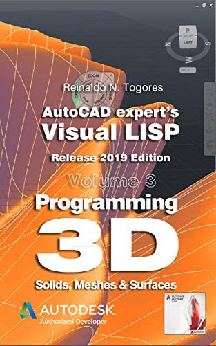 Programming 3D. Solids, Meshes & Surfaces.: Release 2019 edition. (AutoCAD expert's Visual LISP) (English Edition)