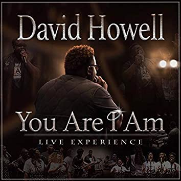 You Are I Am: Live Experience