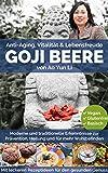 Goji Beeren: Anti-Aging, Vitalität & Lebensfreude mit der chinesischen Glücksbeere (mit Rezepten) (German Edition)