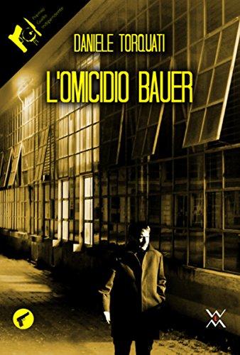 Lomicidio Bauer (Amando noir) (Italian Edition)