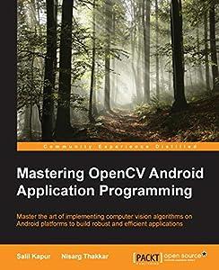 Mastering OpenCV Android Application Programming By Salil Kapur